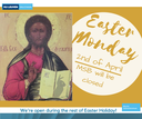 Closed on Easter Monday, March 28